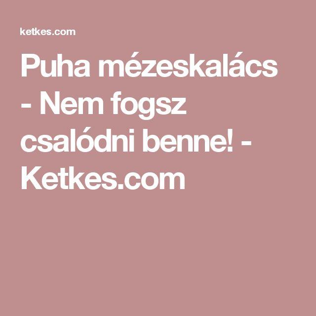Puha mézeskalács - Nem fogsz csalódni benne! - Ketkes.com