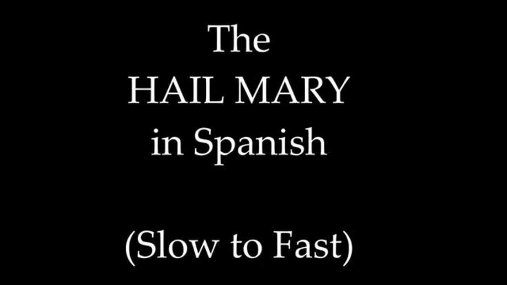 how to say the hail mary in spanish
