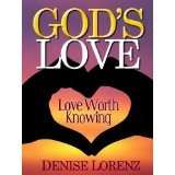 God's Love (Love Worth Knowing) (Kindle Edition)By Denise Lorenz