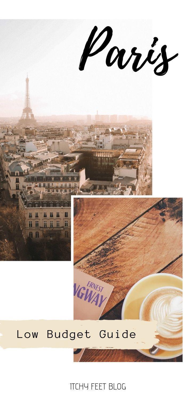 Low Budget Guide Paris Unschlagbar Gunstig Itchy Feet Paris Reisetipps Paris Reisefuhrer Paris Urlaub