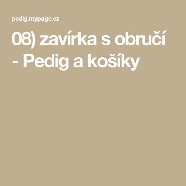 08) zavírka s obručí - Pedig a košíky