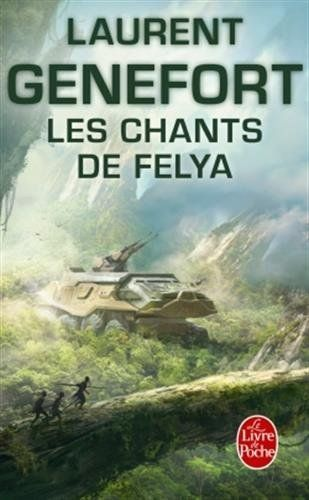 Les chants de Felya, intégrale, de Laurent Genefort