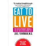 Eat to Live: The Revolutionary Formula for Fast and Sustained Weight Loss (Paperback)By Joel Fuhrman            34 used and new from $10.55