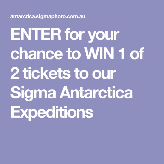 ENTER for your chance to WIN 1 of 2 tickets to our Sigma Antarctica Expeditions