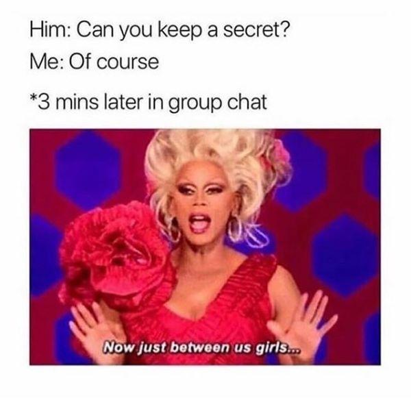 Can You Keep A Secret Funny Meme Funny Relatable Memes Friend Memes Funny Memes