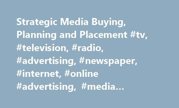 Strategic Media Buying, Planning and Placement #tv, #television, #radio, #advertising, #newspaper, #internet, #online #advertising, #media #buying, #magazines, #media #planning http://missouri.remmont.com/strategic-media-buying-planning-and-placement-tv-television-radio-advertising-newspaper-internet-online-advertising-media-buying-magazines-media-planning/  # Success requires careful [media] planning. Let's say you have a truly phenomenal product or service to offer. And, maybe you've…