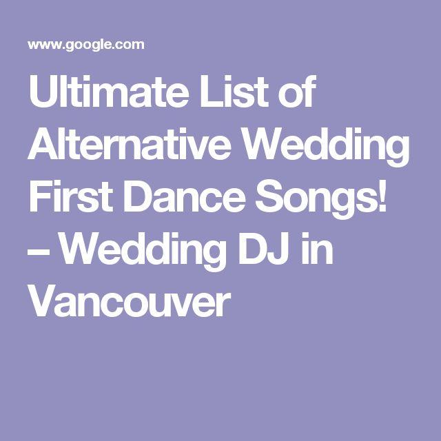 Alternative Wedding Songs First Dance: 17 Best Ideas About Wedding First Dance On Pinterest