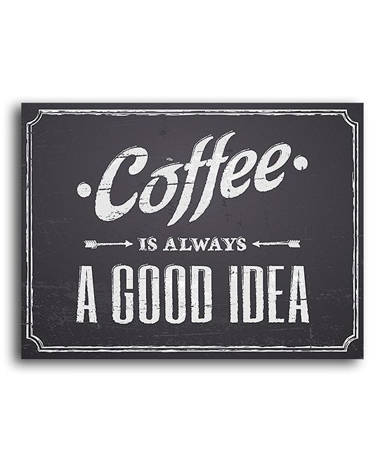 Yes. :: 'Coffee Is Always a Good Idea' Print