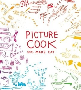 Picture Cook: See. Make. Eat. | this book uses infographics for recipes