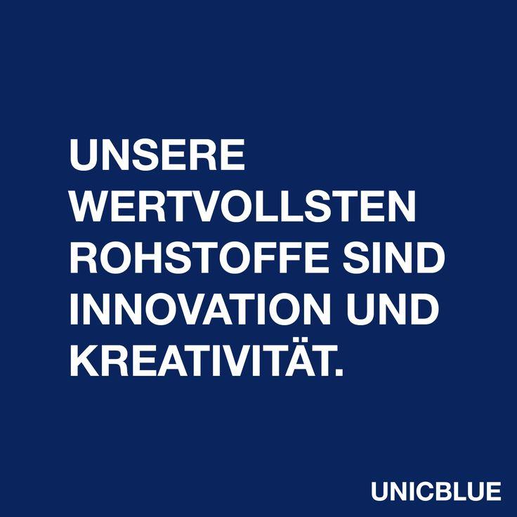 Unsere wertvollsten Rohstoffe sind Innovation und Kreativität.