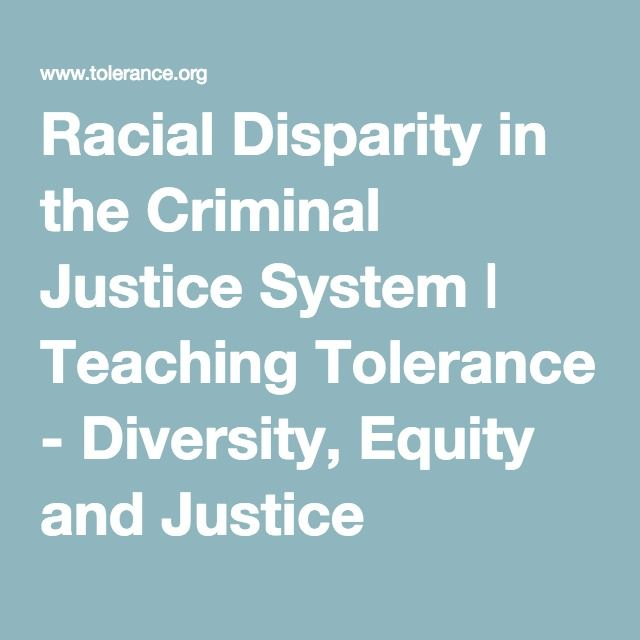 Racial Disparity in the Criminal Justice System | Teaching Tolerance - Diversity, Equity and Justice