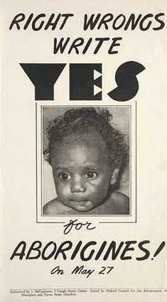 Referendum poster, 1967.  State Library of New South Wales, http://www.sl.nsw.gov.au