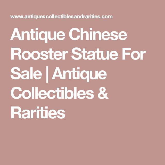 Antique Chinese Rooster Statue For Sale   Antique Collectibles & Rarities