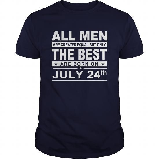 I Love Born 0724 July 24 All Men Are Created Equal but only the best are born on 0724 July 24 Shirts Birthday Tshirts Guys tees ladies tees Hoodie youth Sweat Vneck Shirt  Shirts & Tees