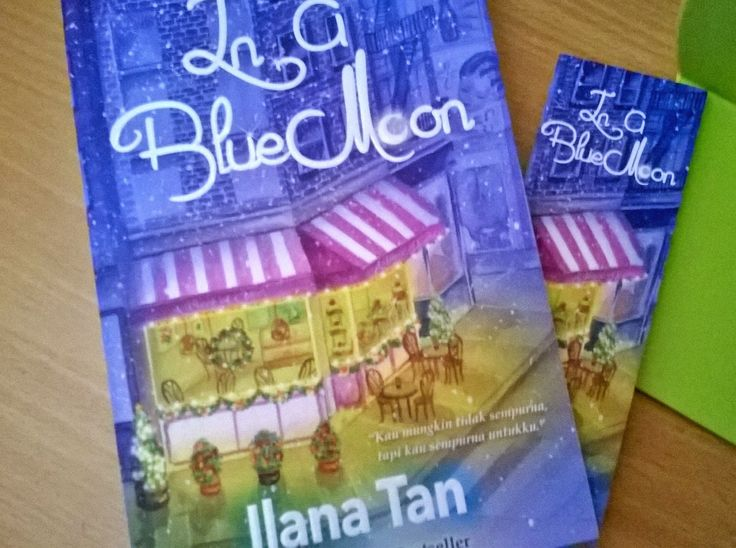 Another Rainbow: In a Blue Moon by Ilana Tan ~Karya Terbaru~