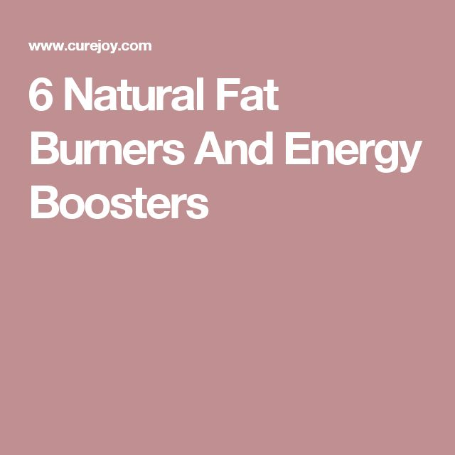 6 Natural Fat Burners And Energy Boosters