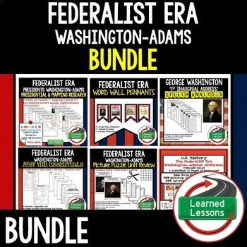 FEDERALIST ERA WASHINGTON AND ADAMS BUNDLE - The Federalist Era Word Wall Pennants  - Federalist Ear Timeline with Print and Google Link  -George Washington��s First Inaugural Address Analysis  -Abigail Adams Biography Research, Bookmark Brochure, Pop-Up,