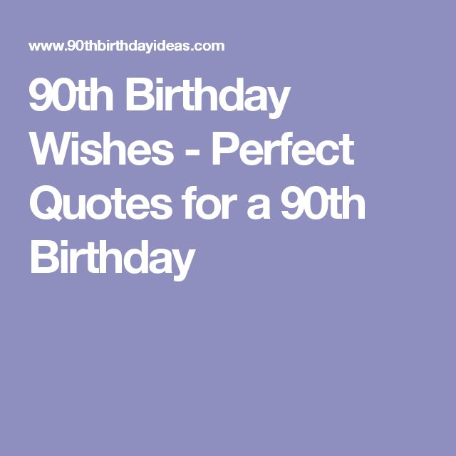 90th Birthday Wishes - Perfect Quotes for a 90th Birthday