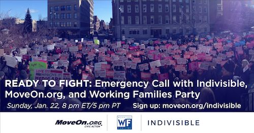 We're ready to fight. Join Indivisible, MoveOn.org, and Working Families Party Sunday night for an emergency call about strategy and action to defeat Trump's agenda.