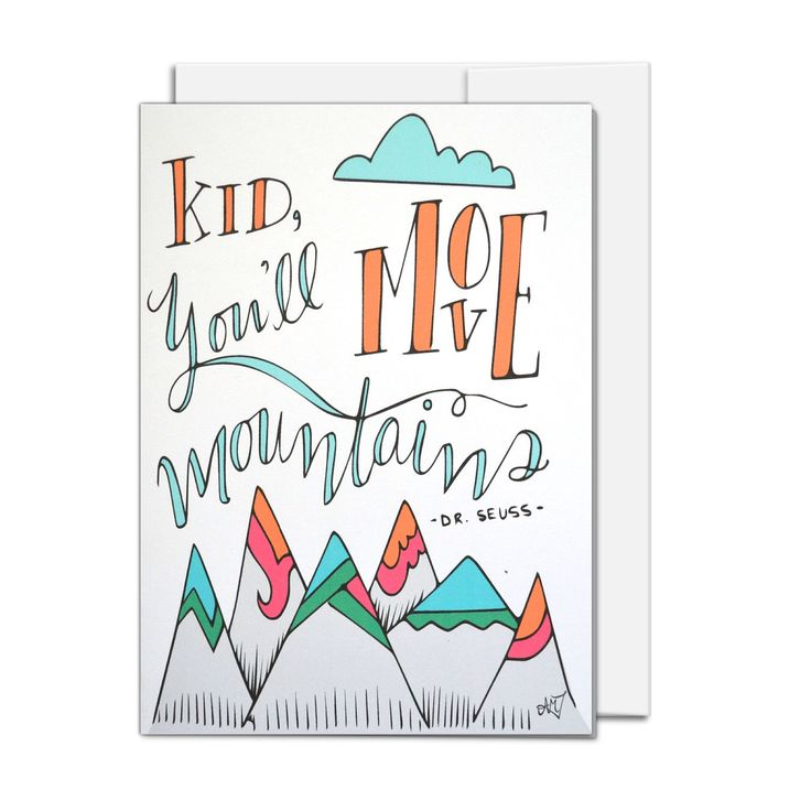 All Occasion Card, Kid You'll Move Mountains, Dr Suess quote, illustrated all ages card by AMTaylorArt on Etsy https://www.etsy.com/ca/listing/464040379/all-occasion-card-kid-youll-move