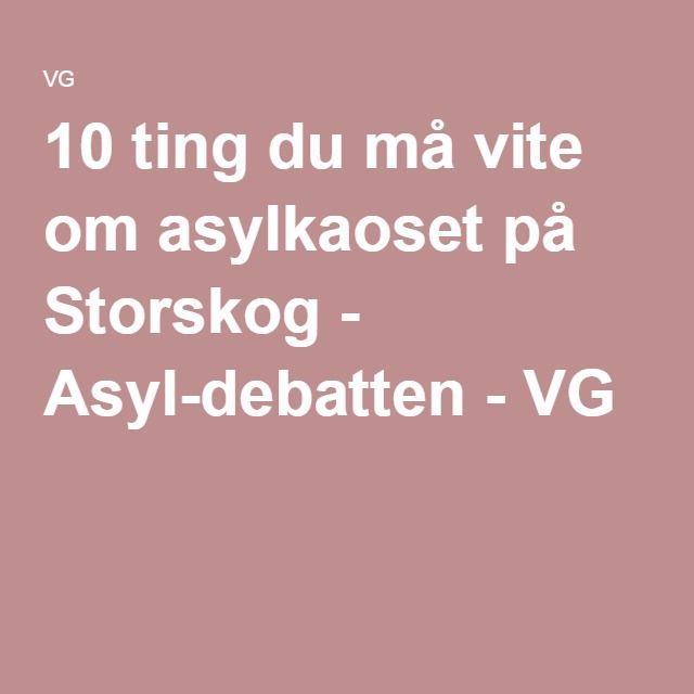 10 ting du må vite om asylkaoset på Storskog - Asyl-debatten - VG