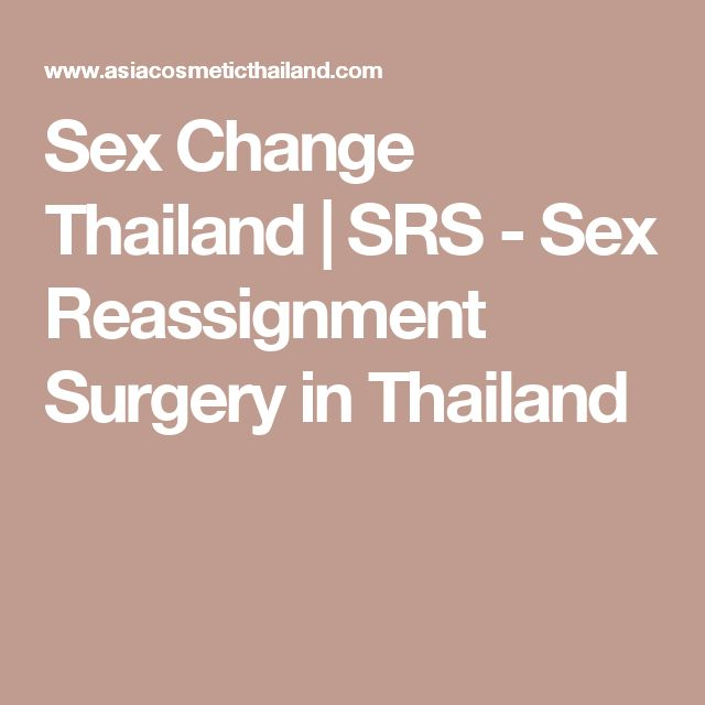 Sex Change Thailand | SRS - Sex Reassignment Surgery in Thailand