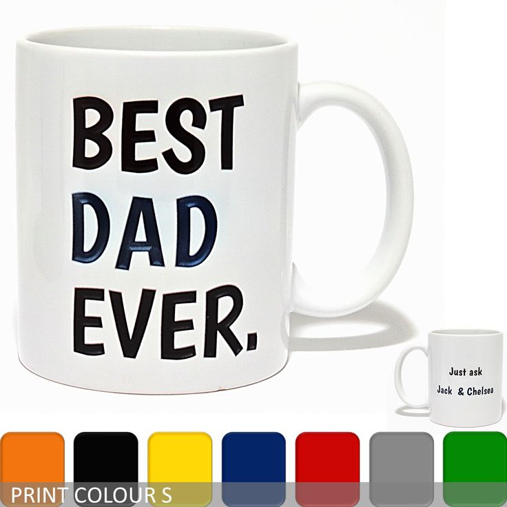 Personalised 'Best Dad Ever  . . . Just Ask' Mug