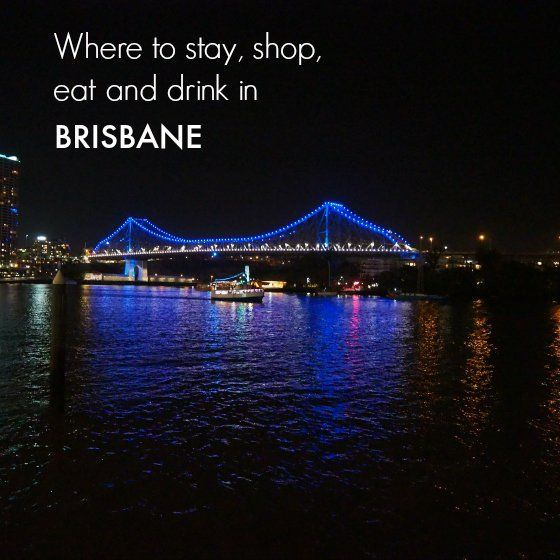 Where to stay, shop, eat and drink in Brisbane