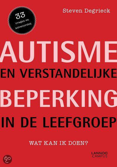 Autisme en verstandelijke beperking in de leefgroep : wat kan ik doen? : 33 vragen en antwoorden / Degrieck, Steven. - Leuven : LannooCampus, 2013. - 120 p. - ISBN 9789401404396 SISO 462.4 # Autisme