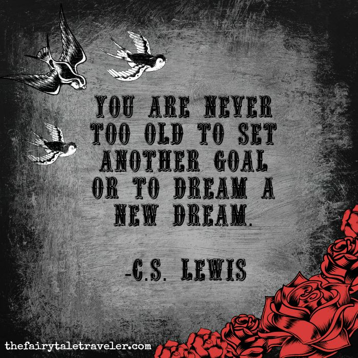 25 inspirational quotes from fairy tales to get you through your goals in 2015. C.S. Lewis, Lewis Carroll, Hans Christian Andersen, and more. With graphics.