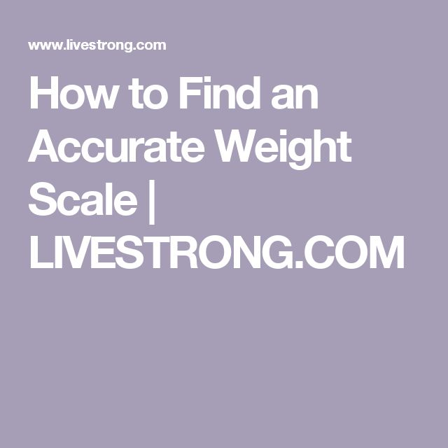 How to Find an Accurate Weight Scale   LIVESTRONG.COM