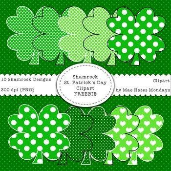 St. Patrick's Day Shamrock Clipart Freebie Make your St. Patrick's Day products, activities and presentations stand out using the Mae Hates Mondays Shamrock Clipart. What You Get: ~ 10 hand-drawn Shamrock Clipart designs (300dpi) with a transparent background.