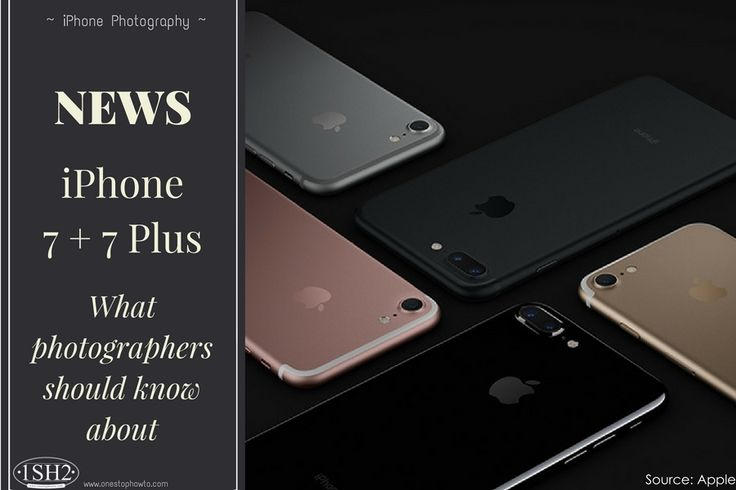 https://www.onestophowto.com/iphone_photography/blog/iphone-7-photography-what-photographers-should-know-about-the-iphone-7-and-iphone-7-plus/