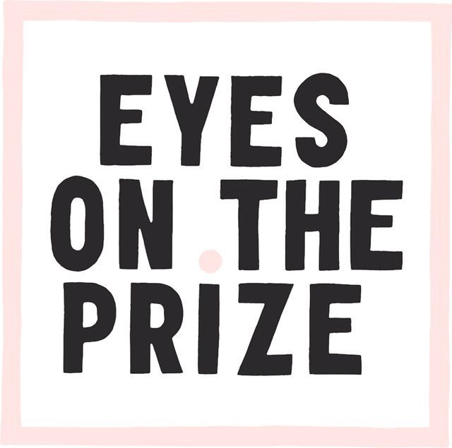 Eyes on the prize #quote #quotes
