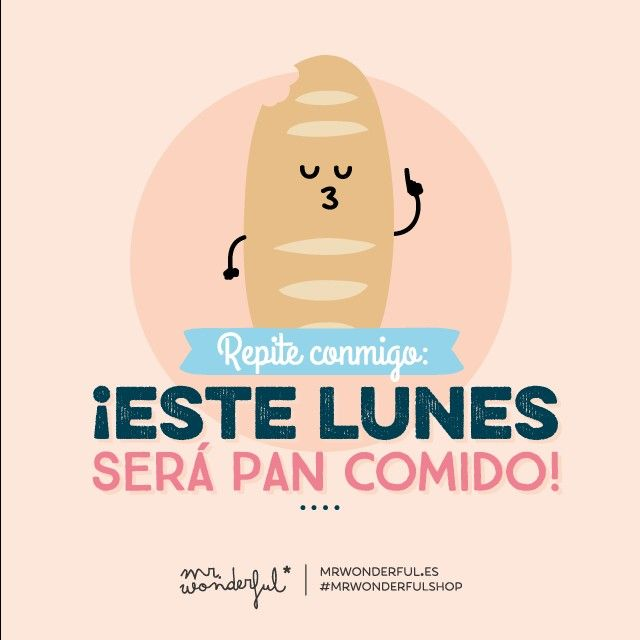 "Mr Wonderful #lunes #pancomido algo que es muy facil hacer o conseguir ""it's a piece of cake"""