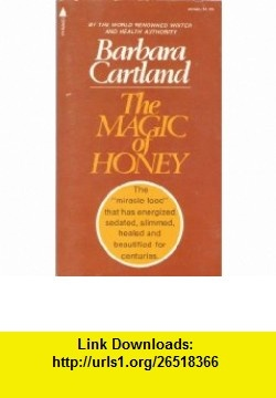 The Magic of Honey Barbara Cartland ,   ,  , ASIN: B003D0RSL8 , tutorials , pdf , ebook , torrent , downloads , rapidshare , filesonic , hotfile , megaupload , fileserve