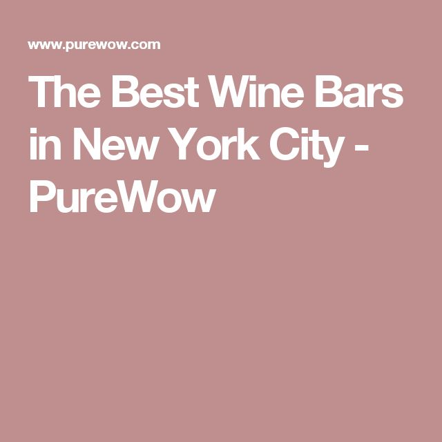 The Best Wine Bars in New York City - PureWow