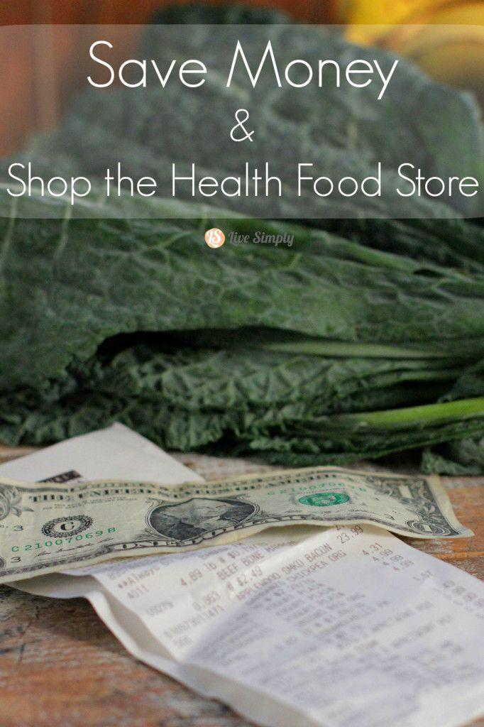 What to buy and how to save money at the health food store without coupons!