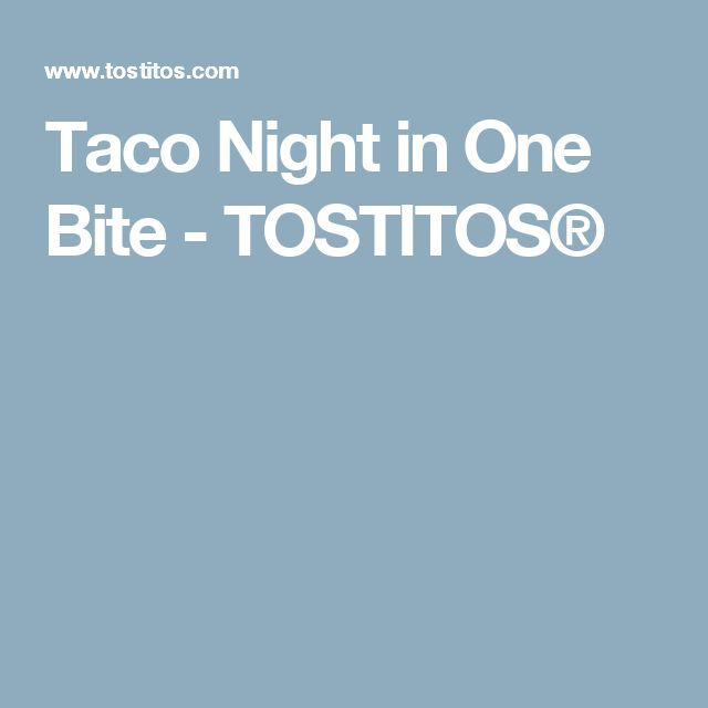 Taco Night in One Bite - TOSTITOS®