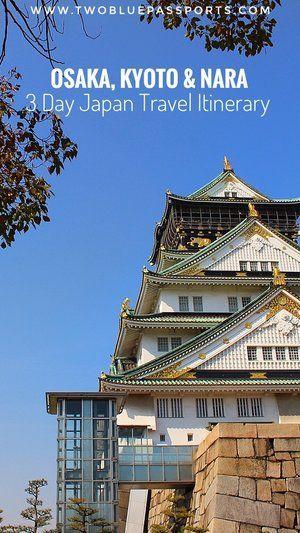 Japan Part I: Osaka, Kyoto & Nara