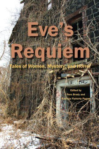 Eve's Requiem: Tales of Women, Mystery, and Horror by Patricia Flaherty Pagan http://www.amazon.com/dp/0991417615/ref=cm_sw_r_pi_dp_rFsLvb0CVC2F2