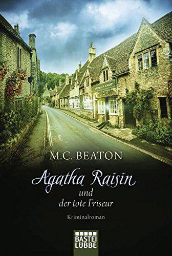 Agatha Raisin und der tote Friseur (Band 8) von M. C. Beaton