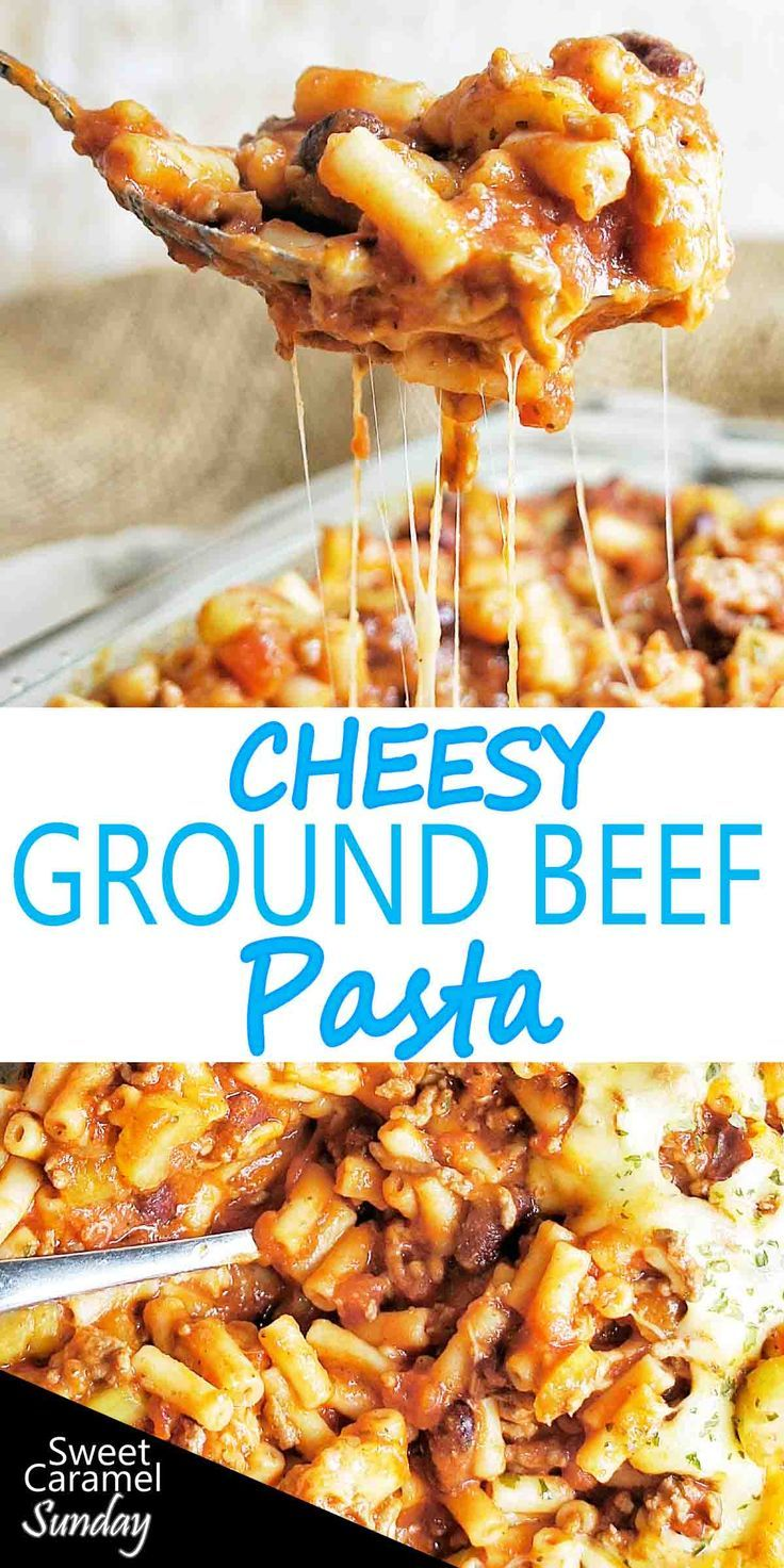 Cheesy Ground Beef Pasta In 2020 Ground Beef Pasta Recipes Beef Pasta