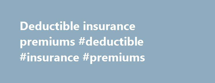 Deductible insurance premiums #deductible #insurance #premiums http://pennsylvania.nef2.com/deductible-insurance-premiums-deductible-insurance-premiums/  # Deductible BREAKING DOWN 'Deductible' To understand insurance deductibles, imagine your deductible is $300, and you incur medical expenses for $2,000. You pay the $300 deductible, also called the out-of-pocket cost, and your insurer pays the remaining $1,700. However, if your entire medical bill is $300, you would pay the entire amount…