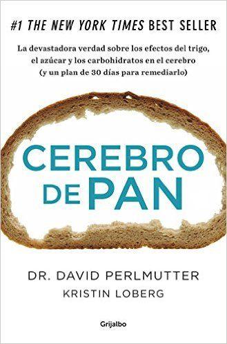 #salud Cerebro de pan (AUTOAYUDA SUPERACION): Amazon.es: DAVID/LOBERG, KRISTIN PERLMUTTER, ARIADNA; MOLINARI TATO: Libros