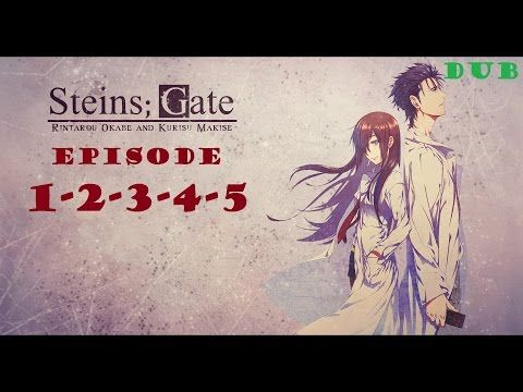 Steins;Gate Episode 1,2,3,4,5 English Dub full HD - YouTube