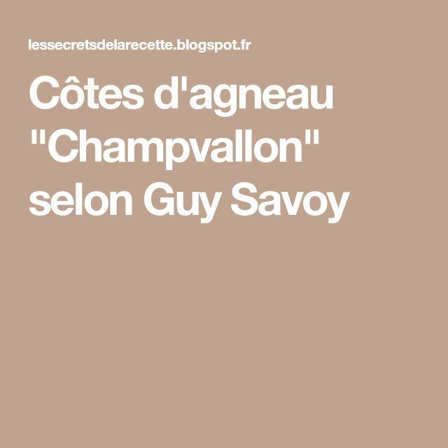 """Côtes d'agneau """"Champvallon"""" selon Guy Savoy"""