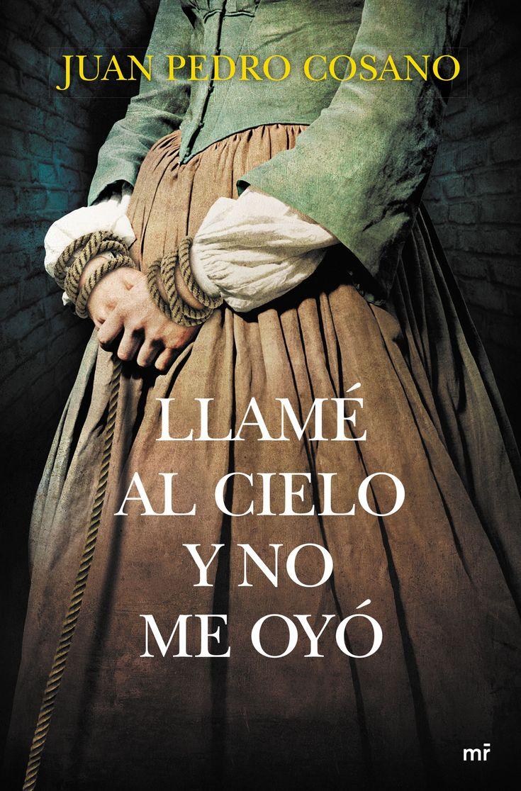 Llamé al cielo y no me oyó (2015), Juan Pedro Cosano. Una muchacha sola e inocente. Dos nobles sin escrúpulos. Un crimen abominable.