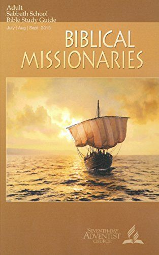 Biblical Missionaries Adult Sabbath School Bible Study Guide 3Q2015