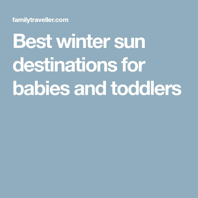 Best winter sun destinations for babies and toddlers